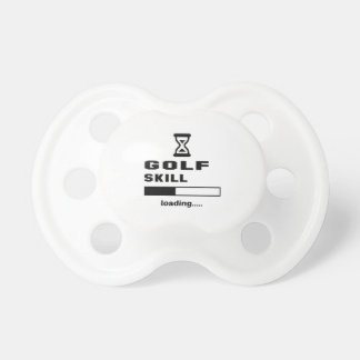 Golf skill Loading...... Pacifier