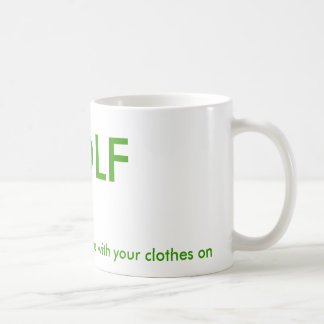 GOLF, the most fun you can have with your cloth... Basic White Mug