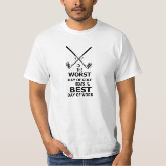 GOLF 'THE WORST DAY AT GOLF BEATS' T-SHIRTS