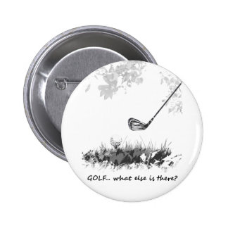 Golf What else is There Fun Golfer Quote 2 Inch Round Button