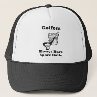 Golfers Always Have Spare Balls Trucker Hat