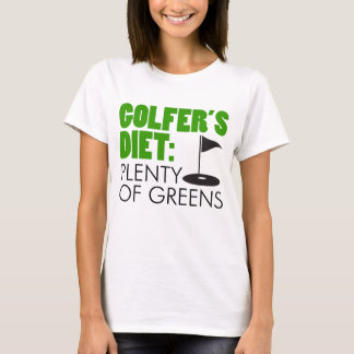Golfer's Diet Plenty Of Greens T-Shirt