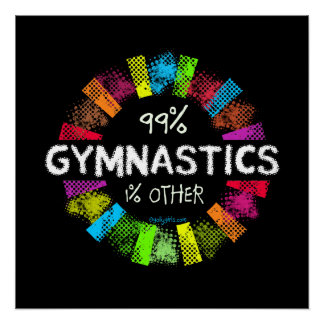 Golly Girls: 99 Percent Gymnastics 1 Percent Other Perfect Poster