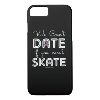Golly Girls: We Can't Date If You Can't Skate iPhone 7 Case