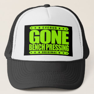 GONE BENCH PRESSING - Love Strength & Conditioning Trucker Hat