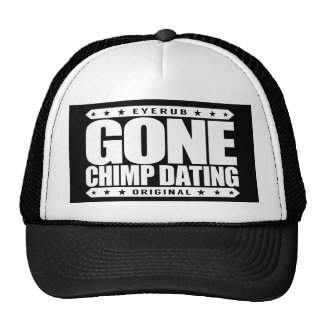 GONE CHIMP DATING - Only Date Fighters & Warriors Trucker Hat