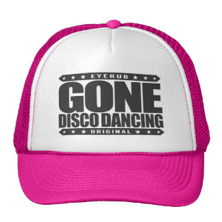 GONE DISCO DANCING - I Dance Under Spinning Balls Trucker Hat