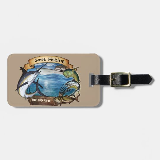 Gone Fishing (don't look for me) Luggage Tag