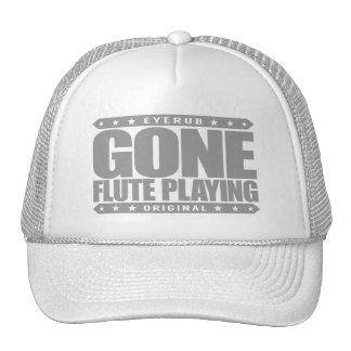 GONE FLUTE PLAYING - Love to Play Classical Music Trucker Hat