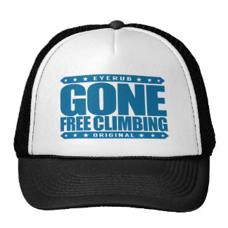 GONE FREE CLIMBING - I'm Skilled Solo Rock Climber Trucker Hat