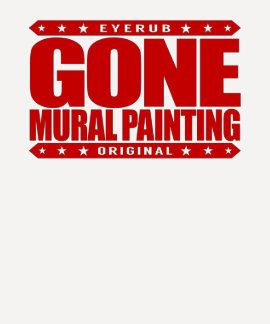 GONE MURAL PAINTING - Painter of Walls & Ceilings T-shirt