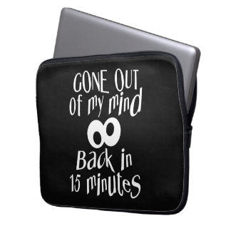 """""""Gone Out Of My Mind"""" custom laptop sleeves"""