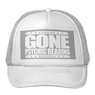 GONE PSYCHIC READING - Paranormal Clairvoyant Meme Trucker Hat