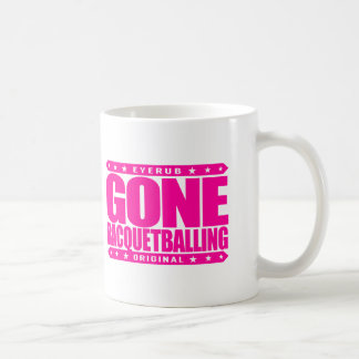 GONE RACQUETBALLING - Undefeated Racquetball Champ Coffee Mug