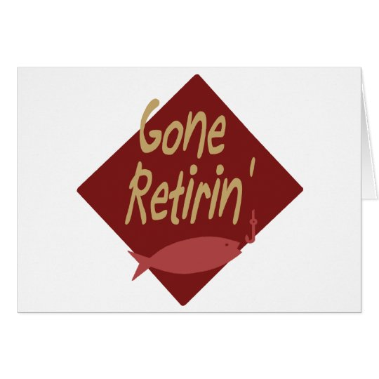 Gone Retirin' Card