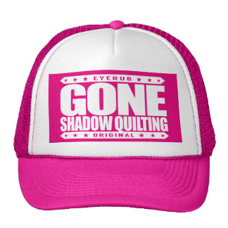 GONE SHADOW QUILTING - Love To Design & Sew Quilts Trucker Hat