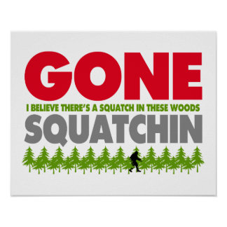 Gone Squatchin Bigfoot Hiding In Woods Poster