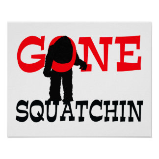 Gone Squatchin Bigfoot Trapped Poster