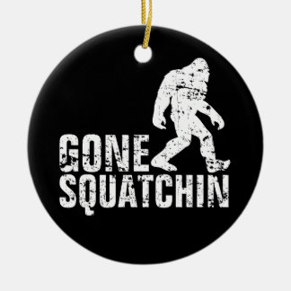 Gone Squatchin - Distressed Ceramic Ornament