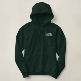 Gone squatchin embroidered hoodie