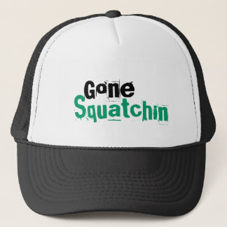Gone Squatchin, Finding Bigfoot Trucker Hat
