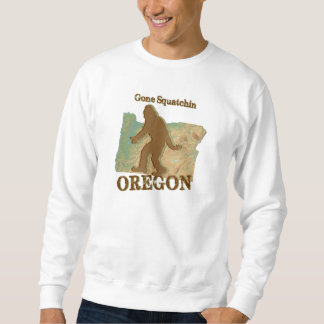 Gone Squatchin Oregon Sweatshirt