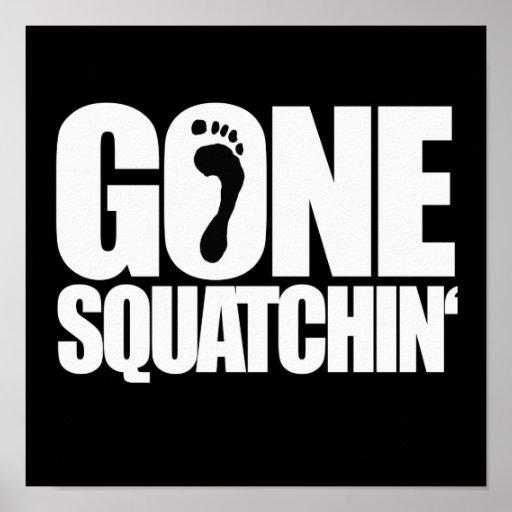 GONE SQUATCHIN' - PRINT