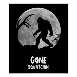 Gone Squatchin, sasquatch silhouette with moon Poster