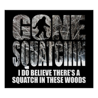 Gone Squatchin **Special Winter Edition** Poster