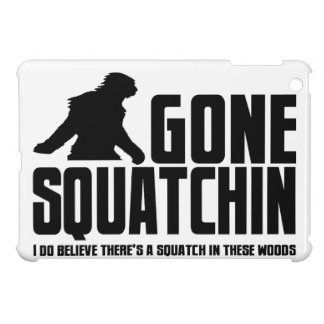 Gone Squatchin Squatch in these Woods iPad Mini Cover