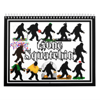 Gone Squatchin' Wall Calendars