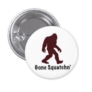 Gone Squatchn' 1 Inch Round Button