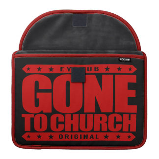 GONE TO CHURCH - I Have Perfect Church Attendance Sleeves For MacBooks