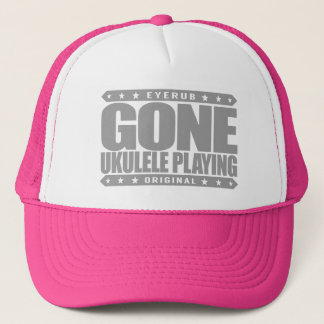 GONE UKULELE PLAYING - Love Hawaiian Music & Songs Trucker Hat