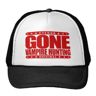 GONE VAMPIRE HUNTING - Skilled Supernatural Slayer Trucker Hat