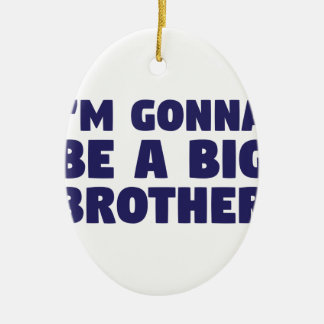 Gonna Be A Big Brother Ceramic Oval Ornament