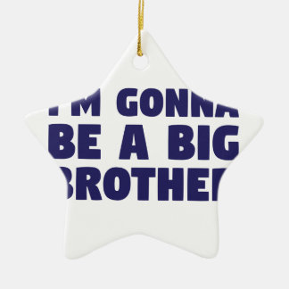 Gonna Be A Big Brother Ceramic Star Ornament