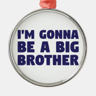 Gonna Be A Big Brother Silver-Colored Round Ornament