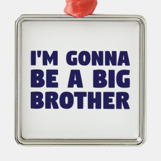 Gonna Be A Big Brother Silver-Colored Square Ornament