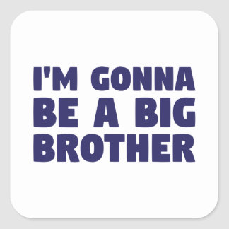 Gonna Be A Big Brother Square Sticker