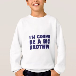 Gonna Be A Big Brother Sweatshirt
