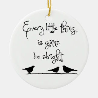 Gonna Be Alright Round Ceramic Ornament