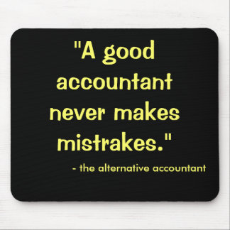 Good Accountant Never Makes Mistrakes... Mouse Pad