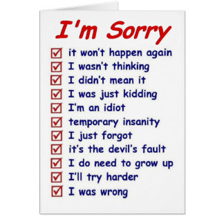 Good apology. Great excuses! Greeting Card