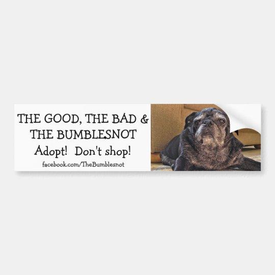 Good, Bad, The Bumblesnot bumper sticker