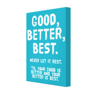 Good, Better, Best - Motivational Canvas Print