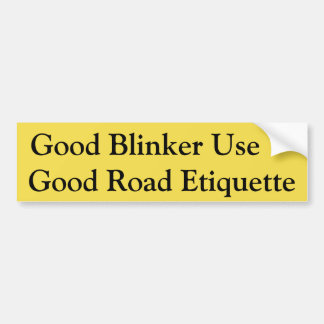 Good Blinker Use = Good Road Etiquette sticker