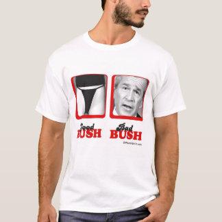 GOOD BUSH BAD BUSH T-Shirt