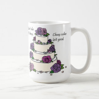 Good cake isn't cheap mug