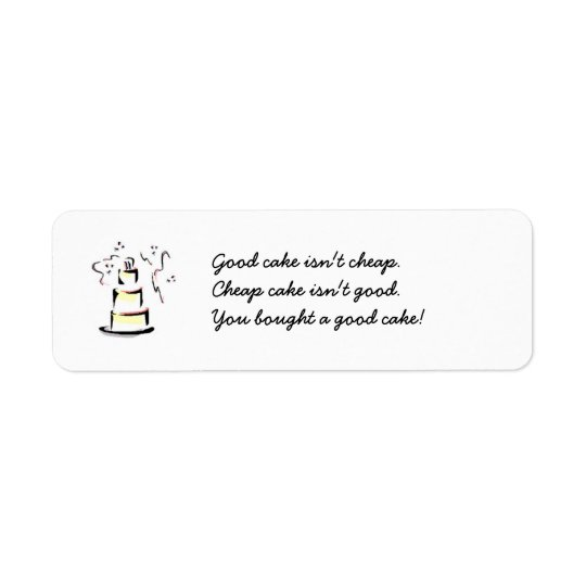 Good Cake isn't cheap package label Return Address Label
